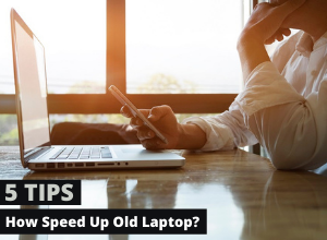 How Speed Up Old Laptop